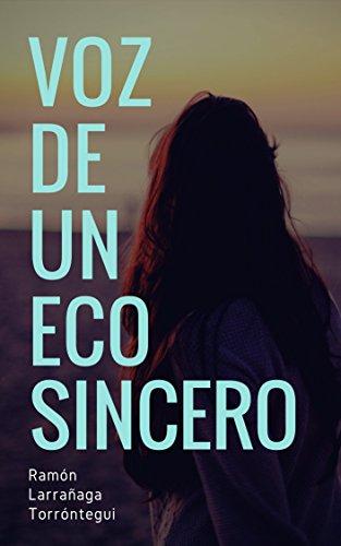 VOZ DE UN ECO SINCERO por Ramón Antonio Larrañaga Torróntegui
