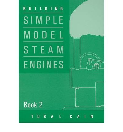 (Building Simple Model Steam Engines) By Tubal Cain (Author) Paperback on (Jan , - Engine Model