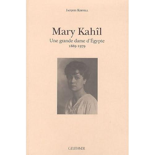 Mary Kahîl : Une grande dame d'Egypte 1889-1979