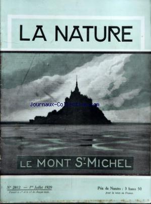 NATURE (LA) [No 2812] du 01/07/1929 - LE MONT SAINT-MICHEL - KSARA PAR REVERCHON - LES ATLAS LINGUISTIQUES ET LEURS PROGRES RECENTS PAR DAUZAT - L'INSTITUT DE CHIMIE APPLIQUEE DE LA FACULTE DES SCIENCES DE LILLE PAR CHAUDRON - LA CROISSANCE PAR LE DR MAX ARON - LES EXPLOSIONS PAR VILLERS - LES COURANTS MARINS - LA CONDENSATION ELECTRIQUE DES POUSSIERES PAR BOUTARIC - LA FIGUE DE SMYRNE PAR KUENTZ - RECREATIONS MATHEMATIQUES PAR BRANDICOURT - H. COUPIN - P. HEMARDINQUER