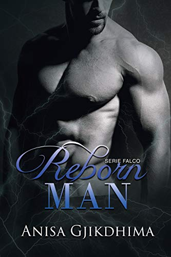Anisa Gjikdhima - Serie Falco 02. Reborn Man (2019)