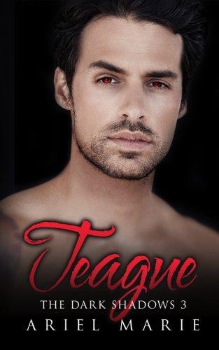 Teague: Volume 3 (The Dark Shadows)
