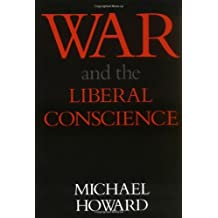 War and the Liberal Conscience by Michael Howard (1978-01-01)