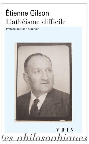 L'athisme difficile (Bibliotheque Des Textes Philosophiques - Poche) (French Edition) by tienne Gilson (2014-08-18)