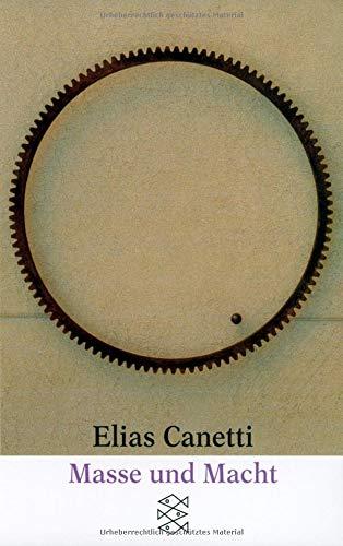 Masse und Macht (Elias Canetti, Werke (Taschenbuchausgabe))