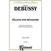 Pelleas and Melisande: Vocal Score (French, English Language Edition), Vocal Score (Kalmus Classic Edition)
