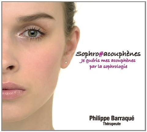 Sophro#acouphenes - Je Gueris Mes Acouphenes par la