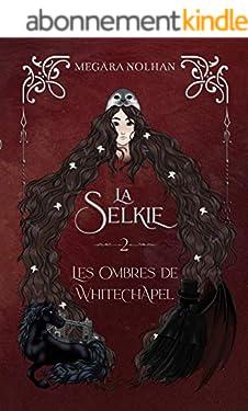 La Selkie : 2 - Les Ombres de Whitechapel
