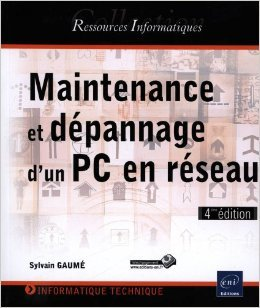 maintenance-et-dpannage-d-39-un-pc-en-rseau-4me-dition-de-sylvain-gaum-13-fvrier-2013