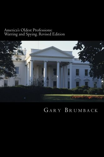 America's Oldest Professions: Warring and Spying. Revised Edition