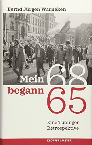 Mein 68 begann 65: Eine Tübinger Retrospektive