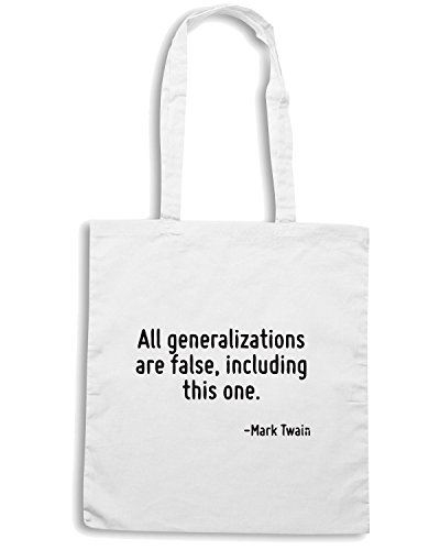 T-Shirtshock - Borsa Shopping CIT0021 All generalizations are false, including this one. Bianco