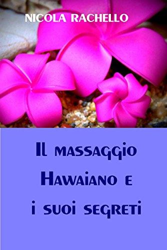 Il massaggio hawaiano e i suoi segreti