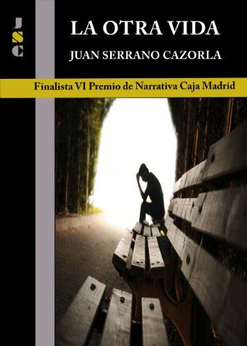 La otra vida eBook: Juan Serrano Cazorla, JSC Editor: Amazon.es: Tienda Kindle