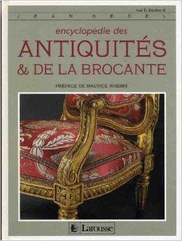 Encyclopédie des antiquités et de la brocante de Maurice Rheims (Préface),collectif ,Jean Bedel (Sous la direction de) ( 29 juillet 1991 )