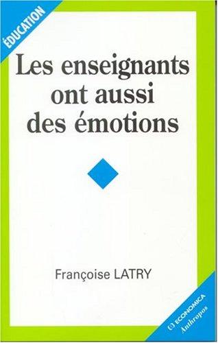 Les enseignants ont aussi des émotions par Françoise Latry
