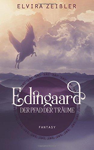 Der Pfad der Träume: Edingaard Band 1