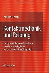 Kontaktmechanik und Reibung: Ein Lehr- und Anwendungensbuch von der Nanotribologie bis zur numerischen Simulation