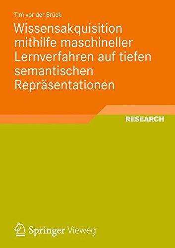 Wissensakquisition Mithilfe Maschineller Lernverfahren auf Tiefen Semantischen Repräsentationen (German Edition)