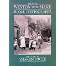 Around Weston-super-Mare in Old Photographs (Britain in Old Photographs)
