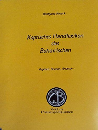 Koptisches Handlexikon des Bohairischen: Koptisch - Deutsch - Arabisch