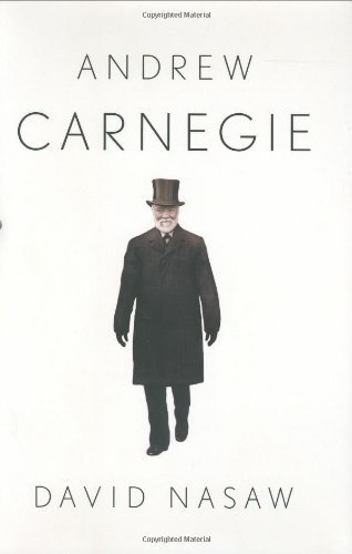 Andrew Carnegie 1st (first) by Nasaw, David (2006) Hardcover