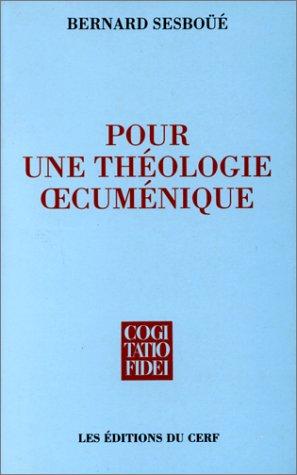 Pour une théologie oecuménique : Église et sacrements, eucharistie et ministères, la Vierge Marie