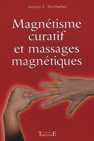 Magnétisme curatif et Massages magnétiques par Jacques-E Deschamps
