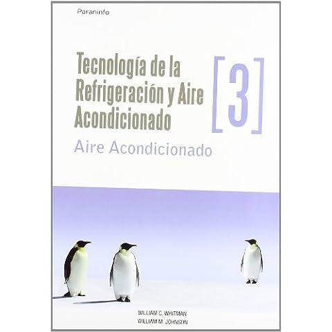 TecnologíadelarefrigeraciónyaireacondicionadotomoIII.Aireacondicionado (Technologia de la Refrigeracion y Aire