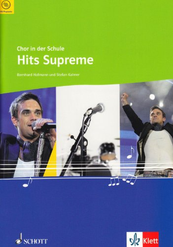 Hits Supreme: für den Unterricht an allgemein bildenden Schulen. Chor (drei- bis vierstimmig) mit Klavierbegleitung. (Chor in der Schule)