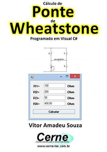 calculo-de-ponte-de-wheatstone-programado-em-visual-c-portuguese-edition
