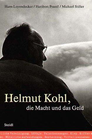 Helmut Kohl, die Macht und das Geld
