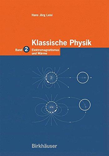 Klassische Physik: Band 2: Elektromagnetismus Und Wärme (German Edition)