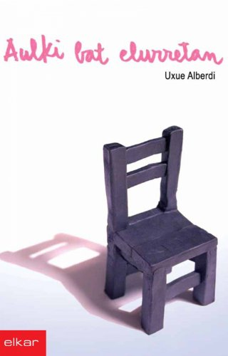 Aulki bat elurretan (Literatura) (Basque Edition) por Uxue Alberdi Estibaritz