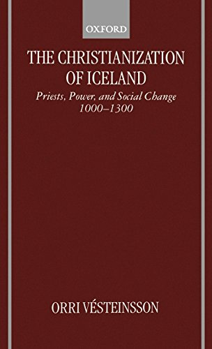 The Christianization of Iceland: Priests, Power, and Social Change 1000-1300