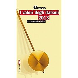 I valori degli italiani 2013: Il ritorno del pendolo (Tempi)