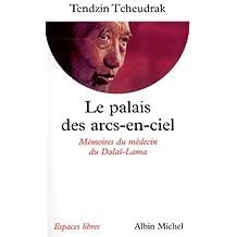 Le Palais des arcs-en-ciel : Mémoires du médecin du Dalaï-Lama