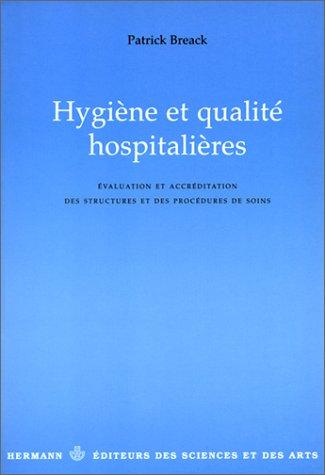 Hygiène et qualité hospitalières. Evaluation et accréditation des structures et des procédures de soins