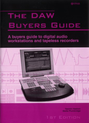 DAW Buyers Guide: A Buyers Guide to Digital Audio Workstations and Tapeless Recorders