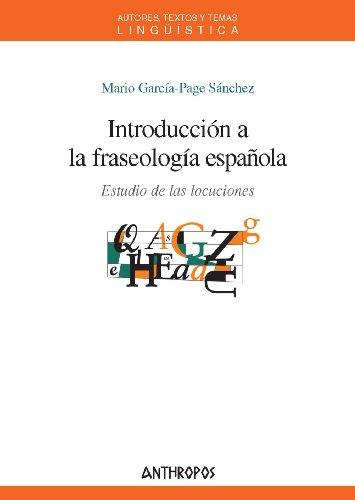 Introducción a la fraseología española. Estudio de las locuciones por Mario García-Page Sánchez