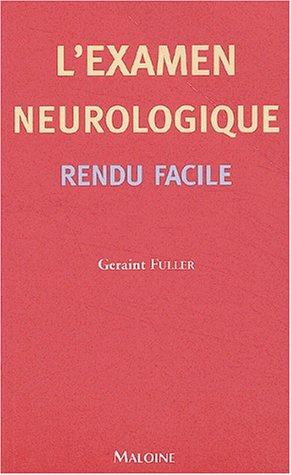 L'examen neurologique. Rendu facile