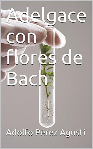 Adelgace con flores de Bach (Tratamiento natural nº 66) por Adolfo Pérez Agustí
