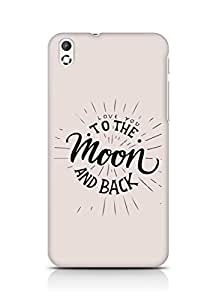AMEZ love you to the moon and back Back Cover For HTC Desire 816