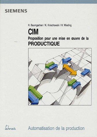 CIM : Propositions pour une mise en oeuvre de la productique par Horst Baumgartner