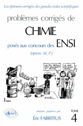 Problèmes corrigés de chimie, tome 4, ENSI 1988-89