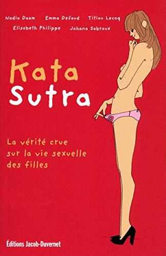 Kata Sutra, la vérité crue sur la vie sexuelle des filles