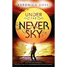 [(Under The Never Sky)] [Author: Veronica Rossi] published on (January, 2013)