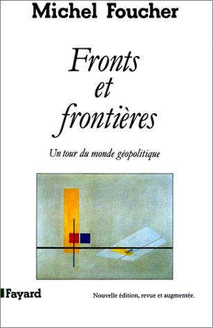 Fronts et frontières : Un tour du monde géopolitique