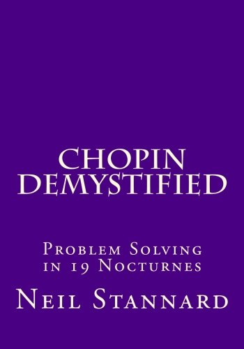 Chopin Demystified: Problem Solving in 19 Nocturnes por Neil Stannard