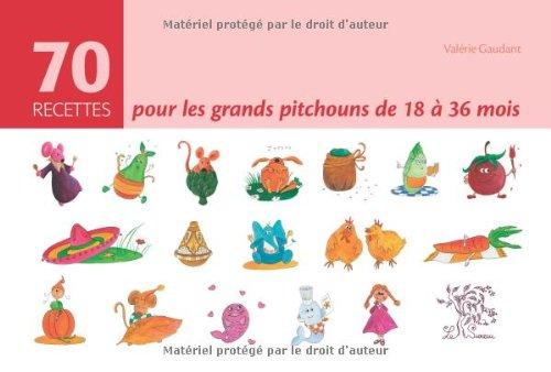 70 recettes pour les grands pitchouns de 18 à 36 mois par Valérie Gaudant